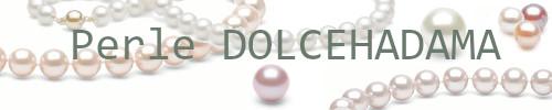 Gioielli di perle d'acqua dolce qualità DOLCEHADAMA, le più belle perle d'acqua dolce