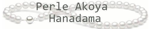Perle di coltura Akoya di qualità HANADAMA, le più belle perle della produzione Akoya
